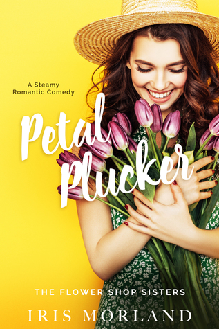 Laugh Out Loud Rom-Com: Petal Plucker by Iris Morland