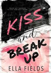 Kiss and Break Up (Magnolia Cove, #1) Book by Ella Fields