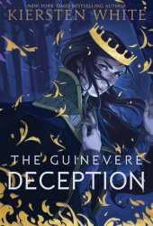 The Guinevere Deception (Camelot Rising, #1) Book