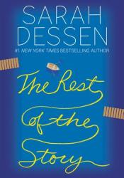 The Rest of the Story Book by Sarah Dessen