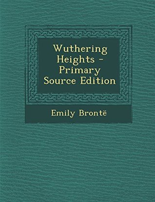 Wuthering Heights - Primary Source Edition