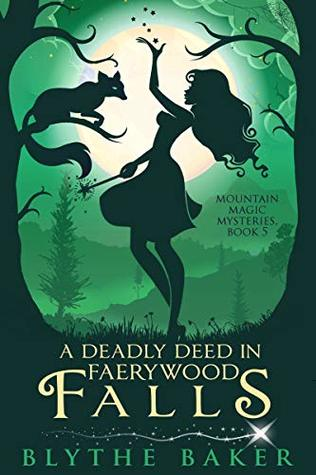 A Deadly Deed in Faerywood Falls (Mountain Magic Mysteries #5)