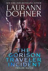 The Gorison Traveler Incident (Veslor Mates, #1) Book