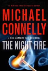 The Night Fire (Renée Ballard, #3) Book