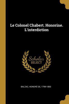 Le Colonel Chabert. Honorine. l'Interdiction