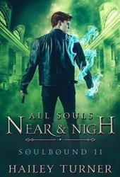 All Souls Near & Nigh (Soulbound, #2) Book