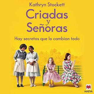 Criadas y Señoras (Narración en Castellano) [The Help]: Hay secretos que lo cambian todo [There Are Secrets That Change Everything]