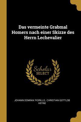 Das Vermeinte Grabmal Homers Nach Einer Skizze Des Herrn Lechevalier