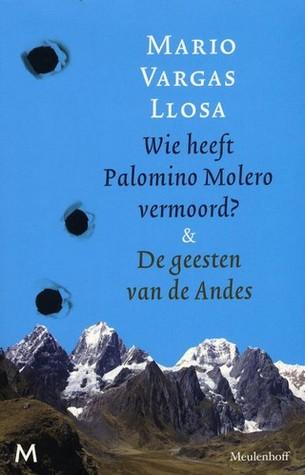 Wie heeft Palomino Molero vermoord? & De geesten van de Andes