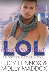 LOL: Laugh Out Loud (After Oscar, #2) Book