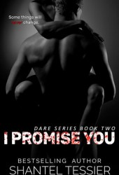 I Promise You (Dare Series, #2) Book