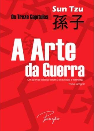 Arte da Guerra, a - Os Treze Capitulos 2ª Ed.2008