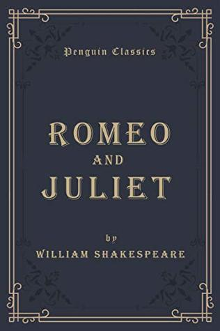 Romeo and Juliet (Annotated): Penguin Classics Deluxe Edition