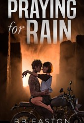 Praying for Rain (Praying for Rain Trilogy, #1) Book