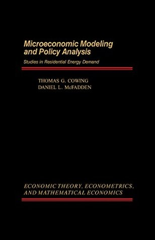 Microeconomic Modeling and Policy Analysis: Studies in Residential Energy Demand (Economic theory, econometrics and mathematical economics)