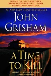 A Time to Kill (Jake Brigance, #1) Book