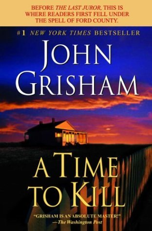 A Time to Kill (Jake Brigance, #1)