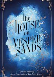 The House on Vesper Sands Book by Paraic O'Donnell