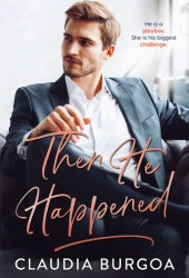 Then He Happened Book