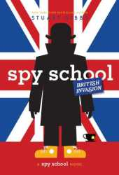 Spy School British Invasion (Spy School #7) Book