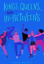 Kings, Queens, and In-Betweens Book by Tanya Boteju
