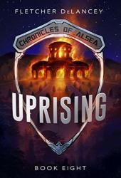 Uprising (Chronicles of Alsea, #8) Book