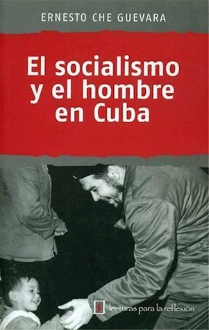 El Socialismo Y El Hombre En Cuba