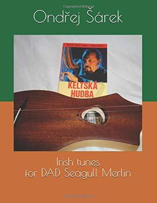 Irish tunes for DAD Seagull Merlin