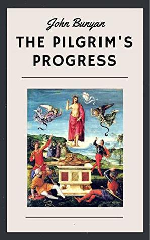 John Bunyan: The Pilgrim's Progress