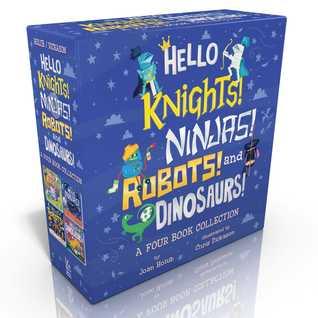 Hello Knights! Ninjas! Robots! and Dinosaurs!: Hello Knights!; Hello Ninjas!; Hello Robots!; Hello Dinosaurs!