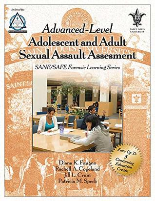 Advanced-Level Adolescent and Adult Sexual Assault Assessment: SANE/SAFE Forensic Learning Series