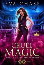 Cruel Magic (Royals of Villain Academy, #1) Book