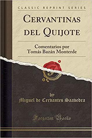 Cervantinas del Quijote: Comentarios Por Tomás Bazán Monterde