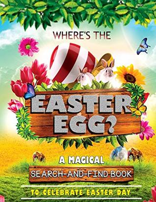 Where's the Easter Egg?: A Magical Search-And-Find Book to Celebrate Easter Day: Use the Luck of the Easter to Hunt the Easter Egg (Easter Day Coloring Activity Book)