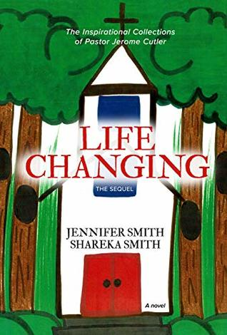 The Inspirational Collections of Pastor Jerome Cutler Life Changing: The Sequel