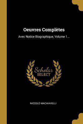 Oeuvres Compl�tes: Avec Notice Biographique, Volume 1...
