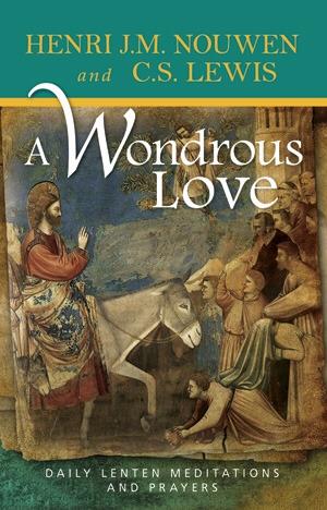 A Wondrous Love: Daily Lenten Meditations and Prayers