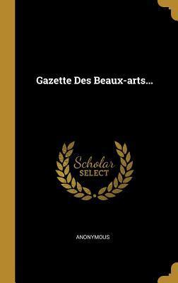 Gazette Des Beaux-arts...