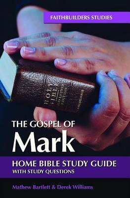 The Gospel of Mark: Bible Study Guide
