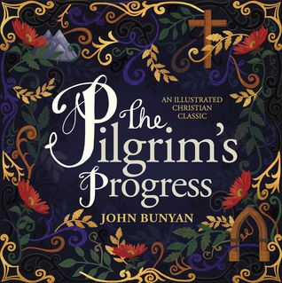 The Pilgrim's Progress: An Illustrated Christian Classic