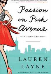 Passion on Park Avenue (Central Park Pact #1) Book by Lauren Layne