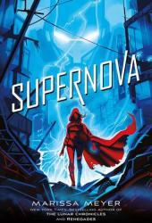Supernova (Renegades, #3) Book