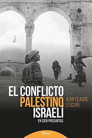 El conflicto palestino-israelí: En cien preguntas