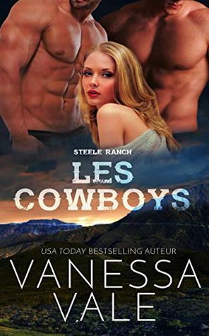 Les Cowboys (Steele Ranch t. 2)