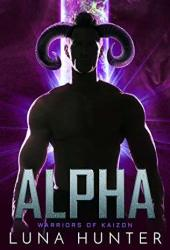 Alpha (Warriors of Kaizon, #2) Book