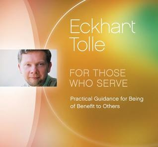 For Those Who Serve: Practical Guidance for Being of Benefit to Others