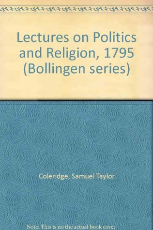 The Collected Works of Samuel Taylor Coleridge: Lectures 1795 on Politics and Religion