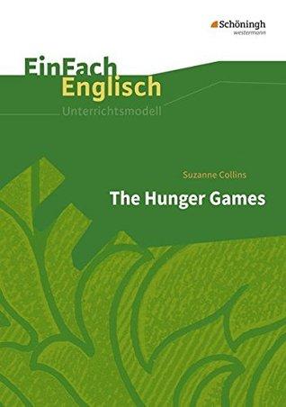 The Hunger Games. EinFach Englisch Unterrichtsmodelle