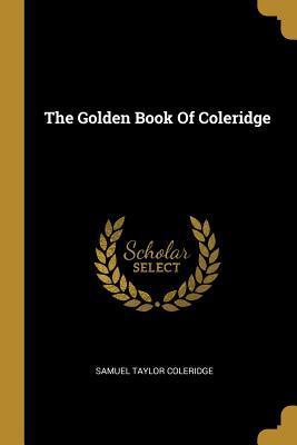 The Golden Book Of Coleridge