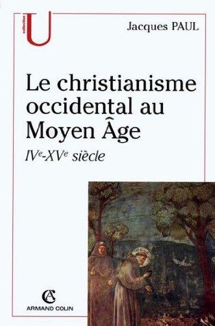 Le christianisme occidental au Moyen Âge : IVe-XVe siècle